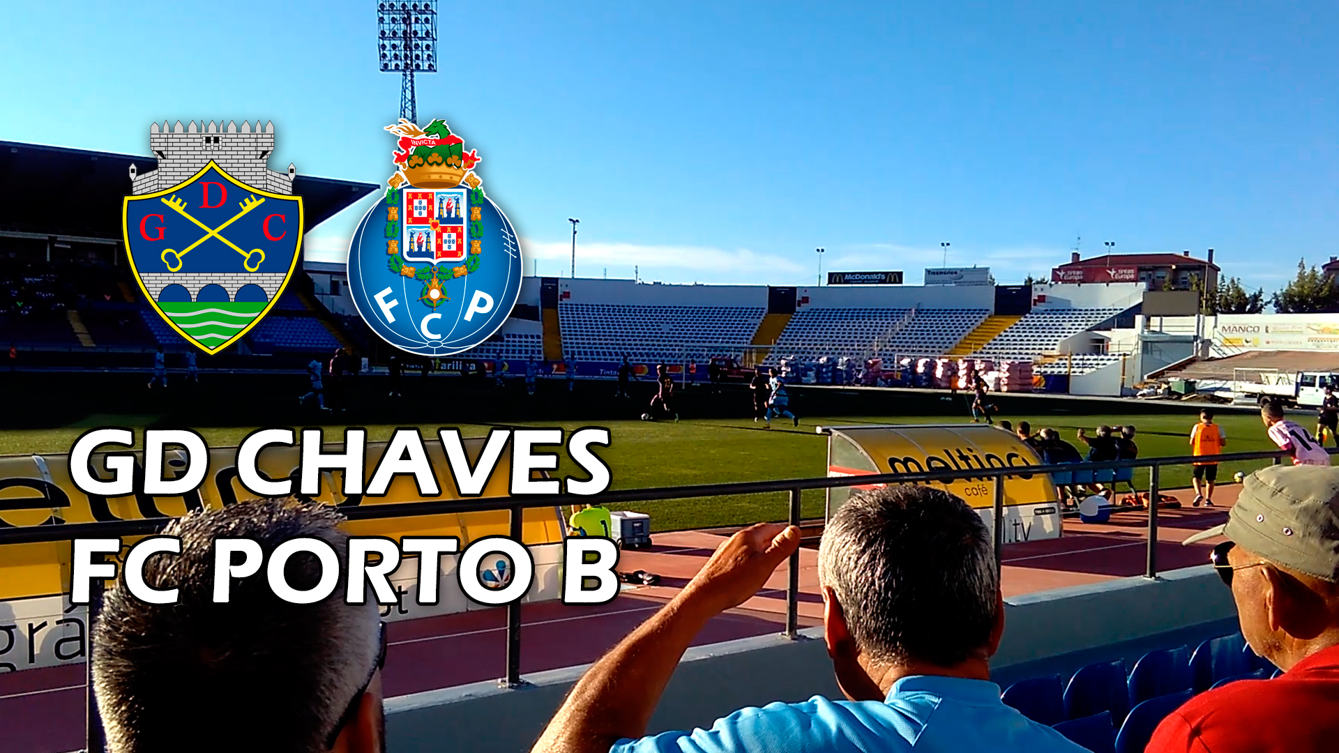 VLOG: GD Chaves-FC Porto B (Jogo de Apresentação)
